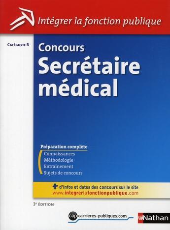 Couverture du livre « Concours secrétaire médical ; catégorie B (3e édition) » de Annie Godrie aux éditions Nathan