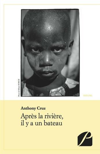 Couverture du livre « Après la rivière, il y a un bateau » de Anthony Cruz aux éditions Du Pantheon
