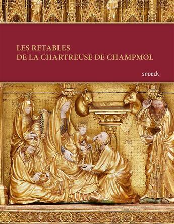 Couverture du livre « Les retables de Champmol et leur restauration » de Collectif aux éditions Snoeck Gent