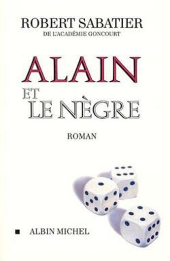 Couverture du livre « Alain et le negre » de Robert Sabatier aux éditions Albin Michel