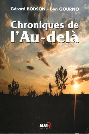 Couverture du livre « Chroniques De L'Au Dela » de Gerard Bodson aux éditions Nm7