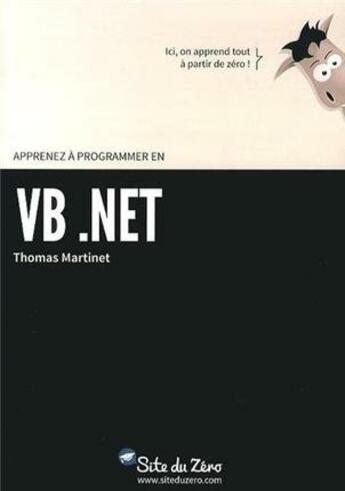 Couverture du livre « Apprenez à programmer en VB.net » de Thomas Martinet aux éditions Openclassrooms
