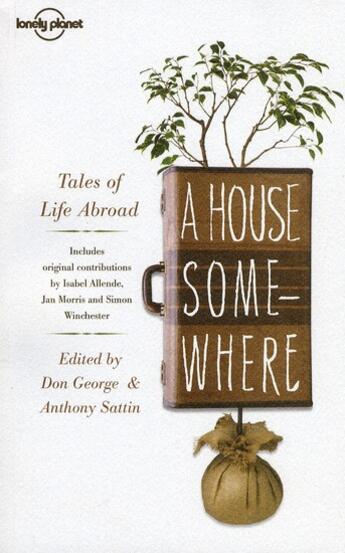 Couverture du livre « A house somewhere: tales of life abroad (2e édition) » de Collectif aux éditions Lonely Planet France