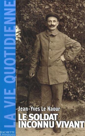 Couverture du livre « Le soldat inconnu vivant, 1918 - 1942 » de Jean-Yves Le Naour aux éditions Fayard