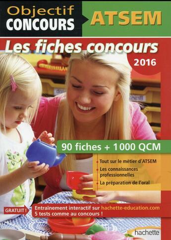 Couverture du livre « Objectif Concours ; Atsem ; 100 Fiches ; 1000 Qcm ; Catégorie C » de Collectif aux éditions Hachette Education