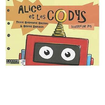 Couverture du livre « Alice et les Codys ; bidouillocode » de Joy et Stephanie Gazeau et Sophie Daridon aux éditions Reseau Canope