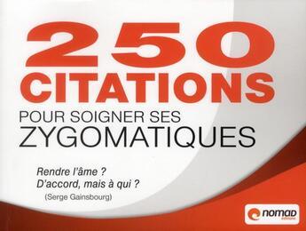 Couverture du livre « 250 citations pour soigner ses zygomatiques » de Collectif aux éditions Nomad Education
