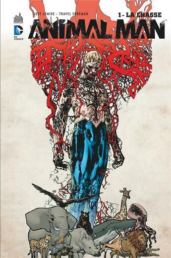 Couverture du livre « Animal Man t.1 ; la chasse » de Jeff Lemire et Travel Foreman aux éditions Urban Comics