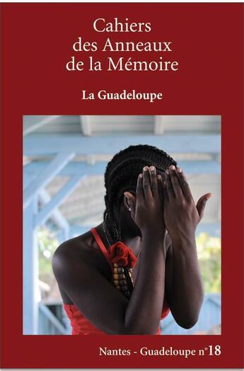 Couverture du livre « Cahiers des anneaux de la mémoire ; la Guadeloupe » de Cahiers Des Anneaux De La Memoire aux éditions Karthala