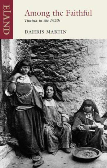 Couverture du livre « Among The Faithful » de Martin Dahris aux éditions Eland Publishing Digital
