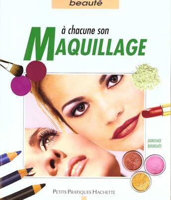Couverture du livre « A Chacune Son Maquillage » de Dorothee Bourgues aux éditions Hachette Pratique