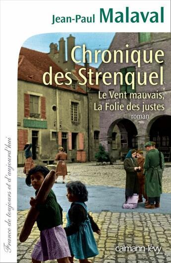 Couverture du livre « Chronique des Strenquel » de Jean-Paul Malaval aux éditions Calmann-levy