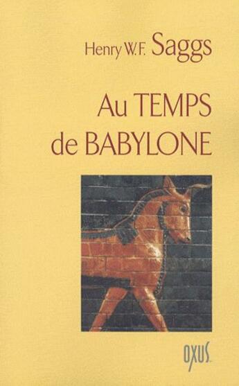 Couverture du livre « Au Temps De Babylone » de Saggs Henry W. F. aux éditions Oxus