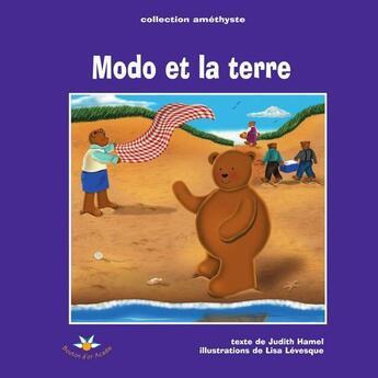 Couverture du livre « Modo et la terre » de Judith Hamel et Lisa Levesque aux éditions Bouton D'or