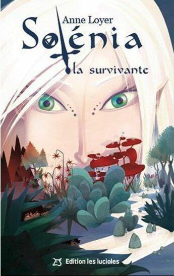 Couverture du livre « Solenia La Survivante » de Anne Loyer aux éditions Les Lucioles
