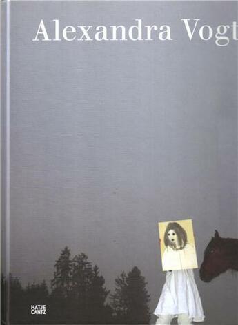 Couverture du livre « Alexandra Vogt /Anglais/Allemand » de Scholl Annette aux éditions Hatje Cantz