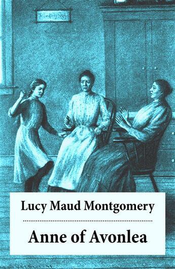 Couverture du livre « Anne of Avonlea » de Lucy Maud Montgomery aux éditions E-artnow