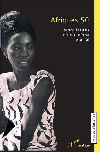Couverture du livre « Afriques 50 ; Singularites D'Un Cinema Pluriel » de Catherine Ruelle aux éditions L'harmattan