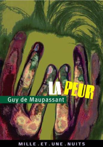 Couverture du livre « La Peur » de Guy de Maupassant aux éditions Mille Et Une Nuits
