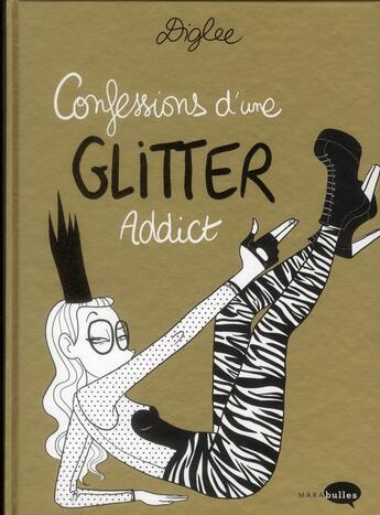 Couverture du livre « Confessions d'une glitter addict » de Diglee aux éditions Marabout