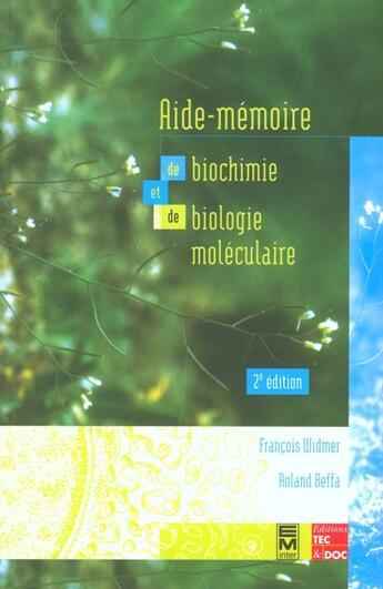 Couverture du livre « Aidememoire De Biochimie Et De Biologie Moleculaire ; 2e Edition » de Widmer aux éditions Tec Et Doc