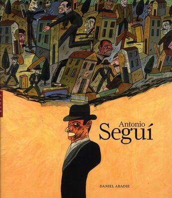 Couverture du livre « Antonio Seguí » de Daniel Abadie aux éditions Hazan