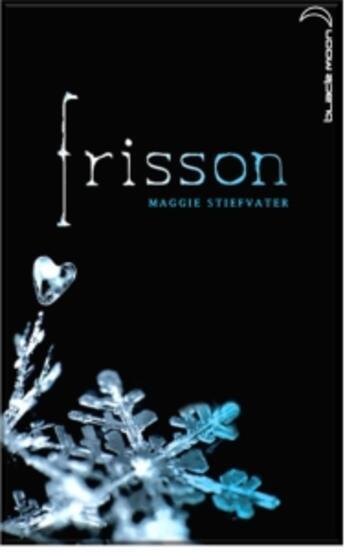 Couverture du livre « Frisson t.1 » de Maggie Stiefvater aux éditions Black Moon