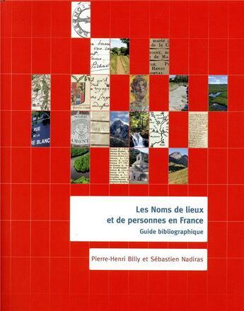 Couverture du livre « Noms de lieux et de personnes de France ; guide bibliographique » de Pierre-Henri Billy et Sebastien Nadiras aux éditions Cths Edition