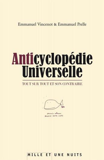 Couverture du livre « Anticyclopédie universelle » de Vincenot-E+Prelle-E aux éditions Mille Et Une Nuits