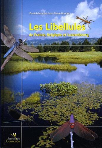 Couverture du livre « Les libellules de France, Belgique et Luxembourg » de Grand/Boudot aux éditions Biotope