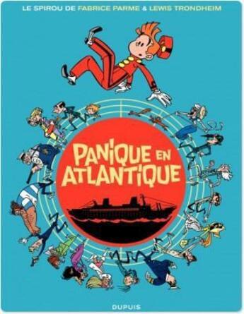 Couverture du livre « Une aventure de Spirou et Fantasio t.6 ; panique en Atlantique » de Lewis Trondheim et Fabrice Parme aux éditions Dupuis