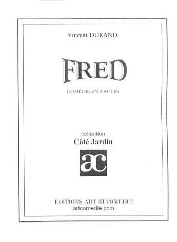 Couverture du livre « Fred » de Vincent Durand aux éditions Art Et Comedie