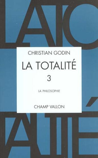 Couverture du livre « La Totalite 3 » de Christian Godin aux éditions Champ Vallon