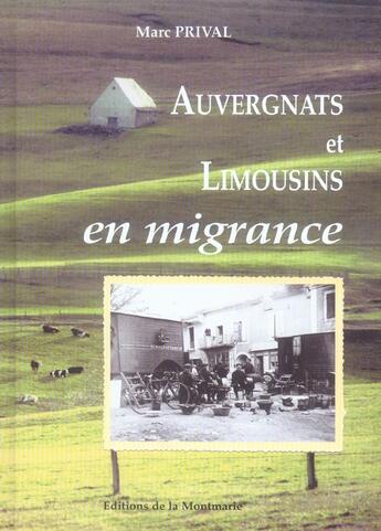 Couverture du livre « Auvergnats Et Limousins En Migrance » de M Prival aux éditions Montmarie