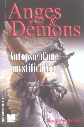 Couverture du livre « Anges & Démons ; autopsie d'une mystification » de Jean-Michel Oullion aux éditions Felin
