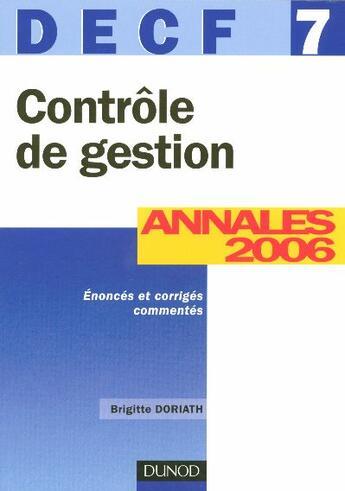 Couverture du livre « Controle De Gestion - Decf 7 - 8eme Edition - Annales 2006 » de Doriath aux éditions Dunod