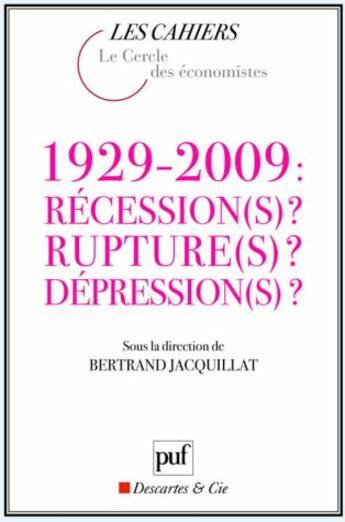 Couverture du livre « 1929-2009 : récession(s) ? rupture(s) ? dépression(s) ? » de Bertrand Jacquillat aux éditions Puf