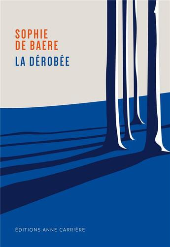 Couverture du livre « La dérobée » de Sophie De Baere aux éditions Anne Carriere