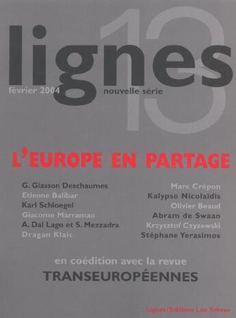 Couverture du livre « Lignes n 13 - l'europe en partage » de Collectif aux éditions Leo Scheer