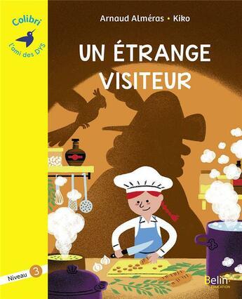 Couverture du livre « Un etrange visiteur ; niveau 3 » de Arnaud Almeras et Kiko aux éditions Belin Education