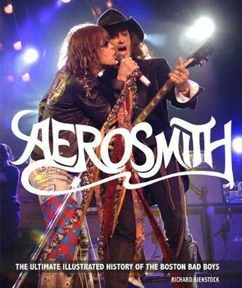 Couverture du livre « Aerosmith: the unofficial illustrated history of boston's bad boys » de Bienstock Richard aux éditions Voyageur Press