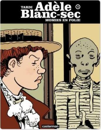 Couverture du livre « Adèle Blanc-Sec t.4 ; momies en folie » de Jacques Tardi aux éditions Casterman