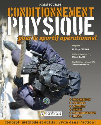 Couverture du livre « Conditionnement physique pour le sportif opérationnel » de Michel Poujade aux éditions Amphora