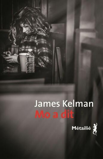 Couverture du livre « Mo a dit » de James Kelman aux éditions Anne-marie Métailié
