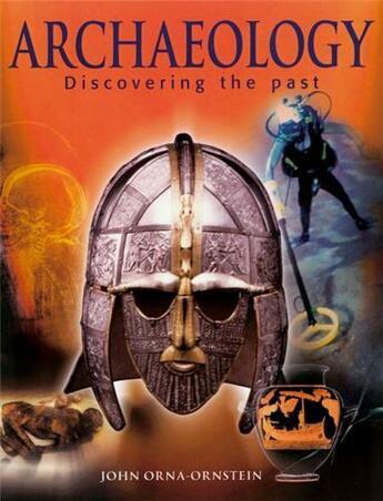 Couverture du livre « Archeology discovering past » de Orna/Ornstein aux éditions British Museum