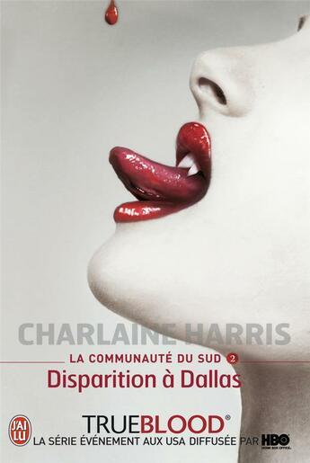 Couverture du livre « La communauté du Sud t.2 ; disparition à Dallas » de Charlaine Harris aux éditions J'ai Lu