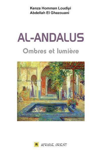 Couverture du livre « Al-Andalus : Ombres Et Lumiere » de K. Homman Loudiyi aux éditions Afrique Orient