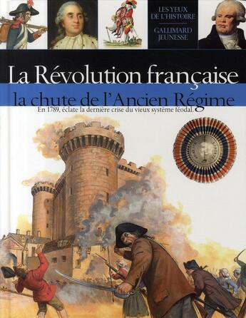 Couverture du livre « La révolution française ; la chute de l'ancien régime » de Thamer/Welply aux éditions Gallimard-jeunesse