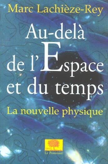 Couverture du livre « Au-Dela De L'Espace Et Du Temps » de Marc Lachieze-Rey aux éditions Pommier