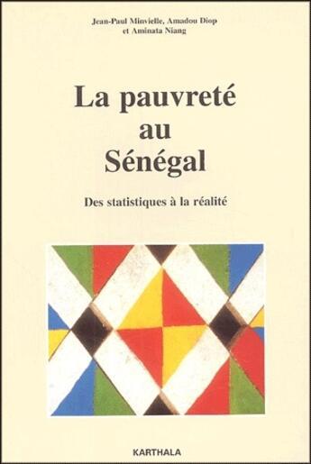 Couverture du livre « La pauvreté au Sénégal ; des statistiques à la réalité » de Collectif aux éditions Karthala